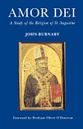 Amor Dei A Study of the Religion of St Augustine