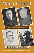 Men of Habit: The Franciscan Ideal in Action