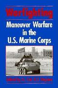 Warfighting Maneuver Warfare in the US Marine Corps