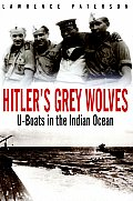 Hitlers Grey Wolves U Boats in the Indian Ocean
