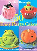 Debbie Browns 50 Easy Party Cakes