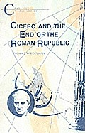 Cicero and the End of the Roman Republic