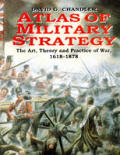 Atlas of Military Strategy The Art Theory & Practice of War 1618 1878