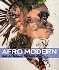 Afro Modern: Journeys Through the Black Atlantic