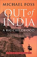 Out Of India A Raj Childhood