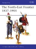 The North-East Frontier 1837-1901
