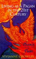 Phoenix From The Flame Pagan Spiritual