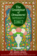 Grammar Of Ornament The Classic Encyclopedia Of