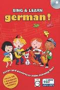 Sing and Learn German!: Songs and Pictures To Make Learning Fun!