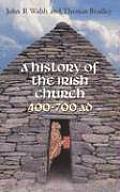History of the Irish Church 400 700 A D