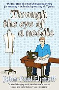 Through the Eye of a Needle The True Story of a Man Who Went Searching for Meaning