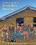 Complete Guide to Straw Bale Building