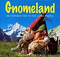 Gnomeland An Introduction to the Little People