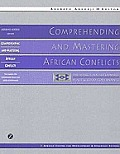 Comprehending and Mastering African Conflicts: The Search for Sustainable Peace and Good Governance
