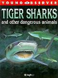 Tiger Sharks & Other Dangerous Animals