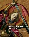 Bartolom? Bermejo: Master of the Spanish Renaissance