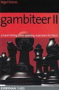 Gambiteer II A Hard Hitting Chess Opening Repertoire for Black