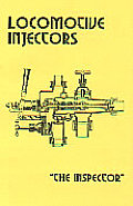 Locomotive Injectors A Combined Volume Consisting Of Two Separate Works By The Inspector Book 1 & J W Harding Book 2