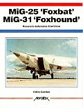 MiG 25 Foxbat MiG 31 Foxhound Russias Defensive Front Line