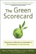 The Green Scorecard: Measuring the Return on Investment in Sustainable Initiatives