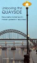 Unlocking the Quayside: Newcastle Gateshead's Historic Waterfront Explored