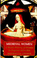 Medieval Women A Social History Of Women