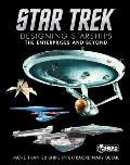 Star Trek Designing Starships Volume 1: The Enterprises and Beyond