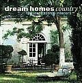 Dream Homes Country 100 Inspirational Interiors