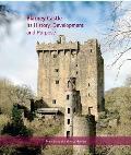 Blarney Castle: Its History, Development and Purpose