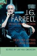 J.G. Farrell in His Own Words: Selected Letters and Diaries