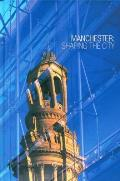 Manchester: Shaping the City