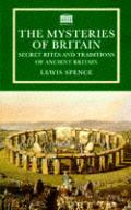 Mysteries Of Britain Secret Rites & Trad