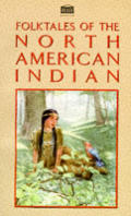 Folk Tales Of The North American Indian