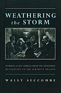 Weathering the Storm: Working-Class Families from the Industrial Revolution to the Fertility Decline