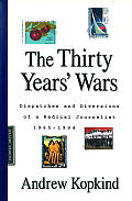 The Thirty Years' Wars: Dispatches and Diversions of a Radical Journalist, 1965-1994