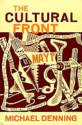 Cultural Front The Laboring of American Culture in the Twentieth Century