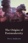 Origins Of Postmodernity