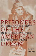 Prisoners of the American Dream Politics & Economy in the History of the U S Working Class