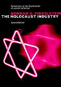 Holocaust Industry Reflections on the Exploitation of Jewish Suffering