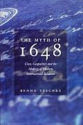 Myth of 1648 Class Geopolitics & the Making of Modern International Relations