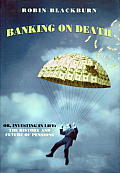Banking on Death The Uses & Misuses of Pension Funds