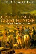 Heathcliff & The Great Hunger Studies in Irish Culture