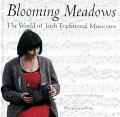Blooming Meadows The World Of Irish Trad