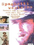 Spaghetti Westerns Cowboys & Europeans From Karl May to Sergio Leone