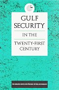 Gulf Security In The Twenty First Centur