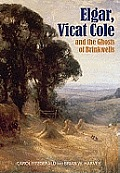 Elgar, Vicat Cole and the Ghosts of Brinkwells