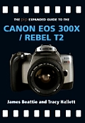 Pip Expanded Guide to the Canon EOS 300x Rebel T2