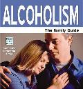 Alcoholism: the Family Guide