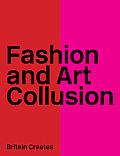 Britain Creates 2012 Fashion & Art