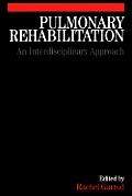 Pulmonary Rehabilitation: A Multidisciplinary Approach